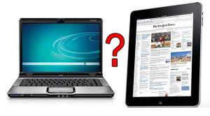 Tablet and Laptop Considerations